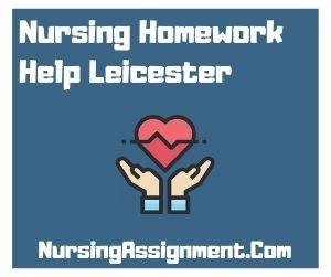 Nursing Homework Help Leicester