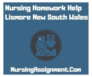 Nursing Homework Help Lismore New South Wales