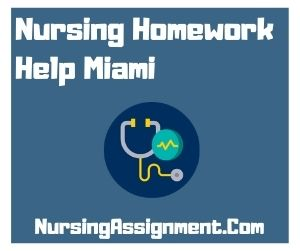 Nursing Homework Help Miami