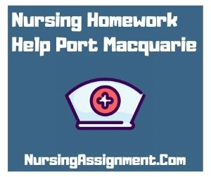 Nursing Homework Help Port Macquarie