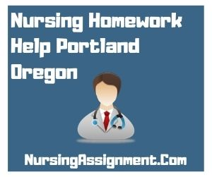 Nursing Homework Help Portland Oregon
