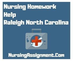 Nursing Homework Help Raleigh North Carolina