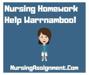 Nursing Homework Help Warrnambool