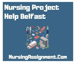Nursing Project Help Belfast