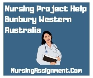 Nursing Project Help Bunbury Western Australia