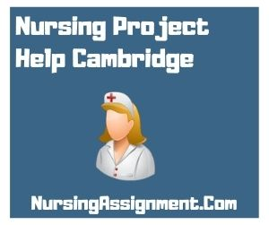 Nursing Project Help Cambridge