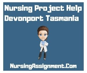 Nursing Project Help Devonport Tasmania