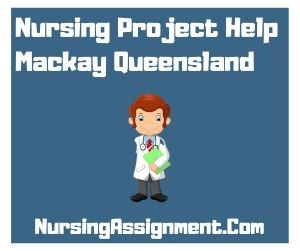 Nursing Project Help Mackay Queensland