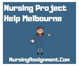 Nursing Project Help Melbourne