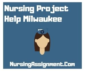 Nursing Project Help Milwaukee