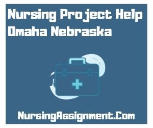 Nursing Project Help Omaha Nebraska