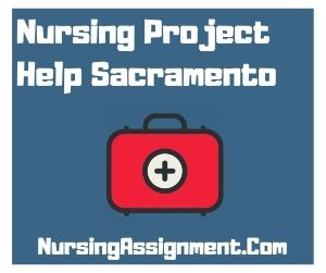 Nursing Project Help Sacramento