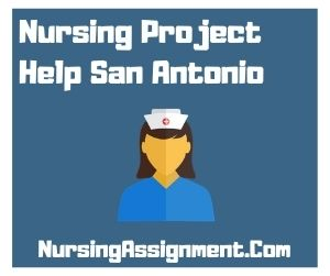 Nursing Project Help San Antonio