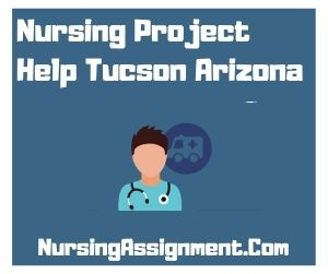 Nursing Project Help Tucson Arizona