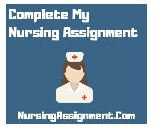 Complete My Nursing Assignment